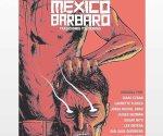 'México bárbaro', una antología del horror