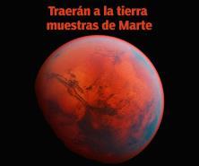 Agencias espaciales buscan traer a la Tierra muestras de Marte