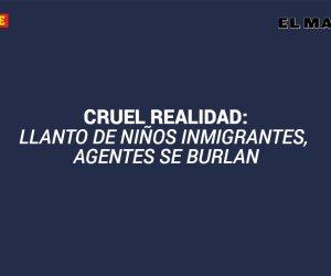 DESGARRADOR: audio de menores inmigrantes clamando por sus padres