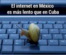 Aseguran que el internet en México es más lento que en Cuba