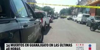 34 muertos en Guanajuato, en solo 48 horas