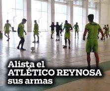 Alista el Atlético Reynosa sus armas